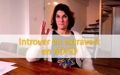 Introvert en extravert en ADHD