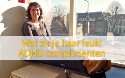 Wat zit je haar leuk! Complimenten ADHD