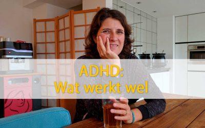 ADHD: Wat Werkt Wel
