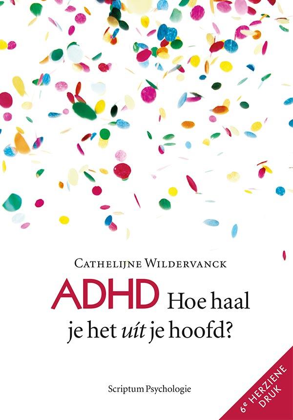 adhd nederland bestel het boek adhd hoe haal je het uit je hoofd cover
