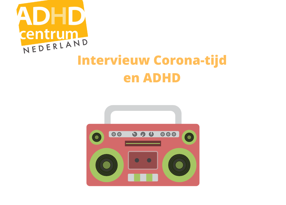 Interview ADHD in Corona-tijd