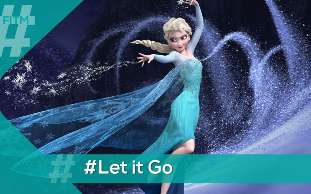 Let it go, let it go